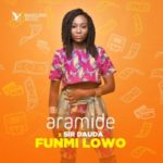 """Aramide – """"Funmi Lowo"""" ft. Sir Dauda (Prod. By SizzlePRO)"""