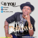 "B' You – ""Tin Balowo"" (Prod. by Obodo)"