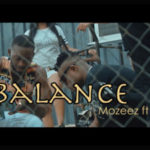 "VIDEO: Mozeez – ""Balance"" ft. Giffty"