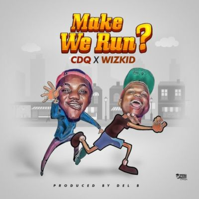 CDQ-WIZKID-Make-We-Run-720x720