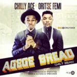 "Chilly Ace – ""Agege Bread"" ft. Oritse Femi (Puffy Tee)"
