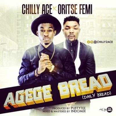 Chilly Ace ft Oritse Femi - Agege Bread