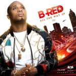 """HKN's B-Red Unveils Artwork & Track List For """"All The Way Up"""" EP"""