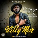 "Willy Mor – ""D'Saya"" (Desire) (Prod. By Prodo)"