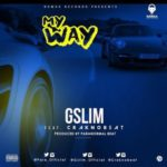 "G-Slim – ""My Way"" ft. Craknobeat"