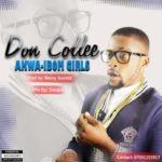 "Don Collee – ""Akwa Ibom Girls"" (Prod. By Bennysoundz)"