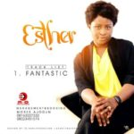"Esther – ""Fantastic"""