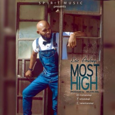 Eric Arubayi – Most High [ART]