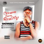 "Snoweezy – ""Dreams Turn Reality"""
