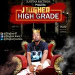 """JHigher – """"High Grade"""" (Prod. by 2Gen2Beatz)"""