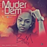 "BM Baby – ""Murder Dem"""
