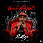"2SteP – ""Wish U Well"" ft. Mr LiN"