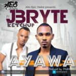 "J'Bryte – ""Ayawa"" ft. Ketchup (Prod. Dreybeatz)"