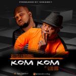 """Blessed Emmauel – """"Kom Kom"""" ft. Slow Dog"""
