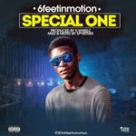 "6FeetInMotion – ""Special One"""