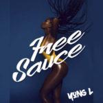 """Yung L – """"Free Sauce"""""""