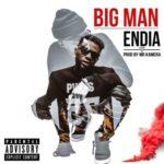 """Endia – """"Big Man"""""""