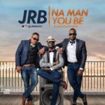 "JRB – ""Na Man You Be"""