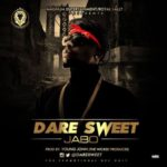 "Dare Sweet – ""Jabo"" (Prod. By Young John)"