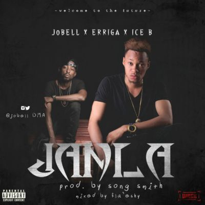 Jobell DMA - Janla ft. Erigga & Ice B [ART]