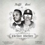"""Koffi – """"Before Before"""" ft. Bovi"""