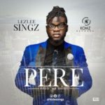 "Lezlee Singz – ""Pere"" (Prod by Mr Chidoo)"