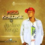 "Justice Kingz – ""Miss Khedike"""