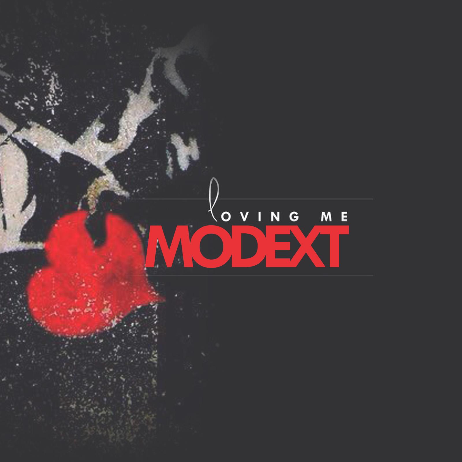 MODEXT loving me