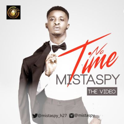 MistaSpy - No Time [Video Poster]