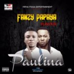 "VIDEO: Fanzy Papaya – ""Paulina"" ft. Flavour"