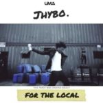 "VIDEO: Jhybo – ""For The Local"""