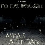 "Milli  – ""Animals After Dark"" ft. PatricKxxLee"