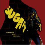 """M.anifest  – """"Sugar"""" ft. Brymo (Prod. By Jayso)"""