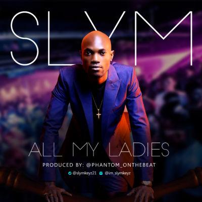 Slym - All My Ladies [ART]