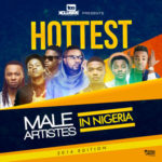 Who Are The Hottest Male Artistes In Nigeria? | YOUR CHOICE