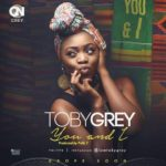 "Toby Grey Set To Release New Single Titled ""You & I"" + See Cover Art"