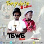 "Tony Chris – ""Tewe"" (Remix) Ft. RuffCoin"