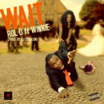 "Rol D – ""Wait"" ft. Winnie (Prod. By DJ Coublon)"