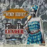 "Wendy Godfrey – ""Follow The Leader"" (Prod. By B'Myne)"