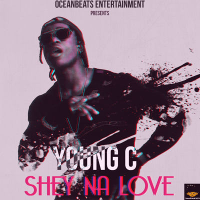 Young C - Shey Na Love [ART]