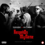 "Yung6ix x DJ Timmy – ""Respek On My Name"" (Prod by Disally)"