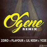 "PREMIERE: Zoro – ""Ogene"" (Remix) ft. Flavour, Lil Kesh & YCee"