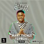 "Spyz – ""Many Things To Prove"" ft. BOJ"