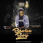 """Ayex – """"Broke Boy"""""""