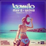 "May D – ""Bamilo"" ft. Wizkid"
