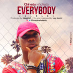 "Chinedu Whatedo – ""Everybody"" (Prod. By Kezyklef)"