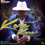 "CJ Chris – ""Koro Koro"""