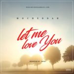 "Mo'Cheddah – ""Let Me Love You"" (Prod. By Mosa)"