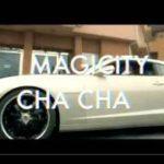 """VIDEO: Magicity – """"Cha Cha"""""""