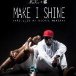 "MzVee – ""Make I Shine"" ft. E.L (Prod. By Richie Mensah)"